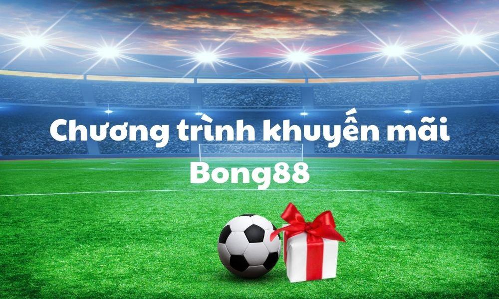 Khuyến mãi Bong88