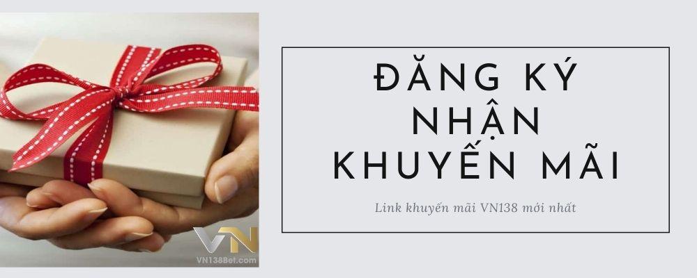 Link khuyến mãi VN138 mới nhất