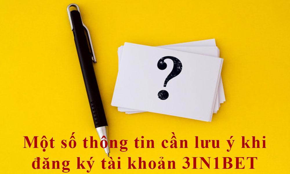 Thông tin cần lưu ý khi đăng ký tài khoản 3IN1BET