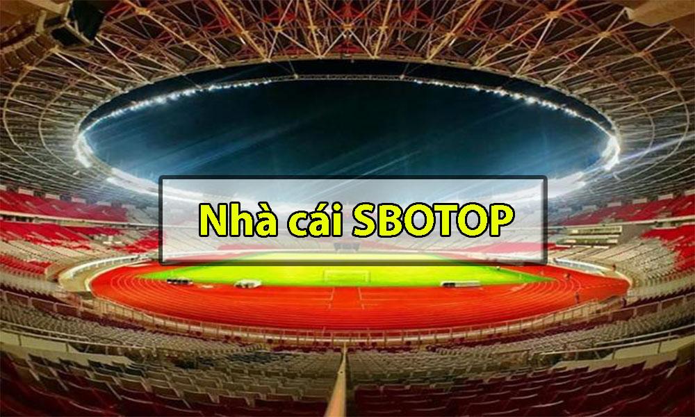 Thông tin về website cá cược bóng đá SBOTOP