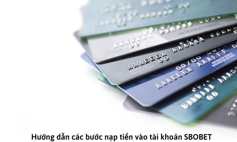 Hướng dẫn các bước nạp tiền vào tài khoản SBOBET