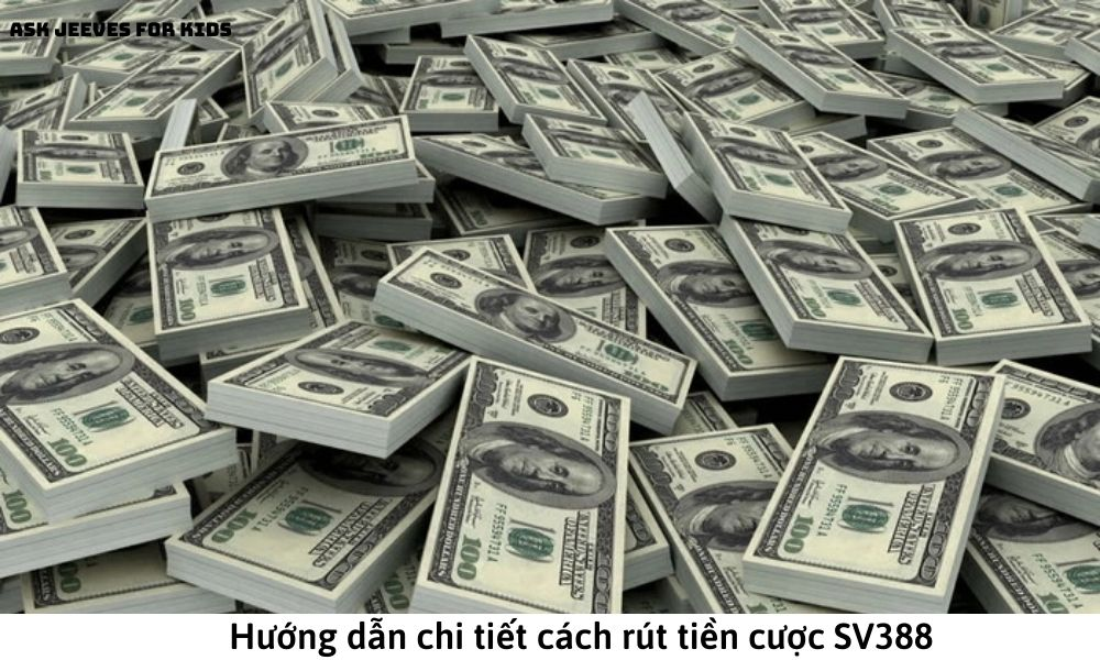 Hướng dẫn chi tiết cách rút tiền cược SV388