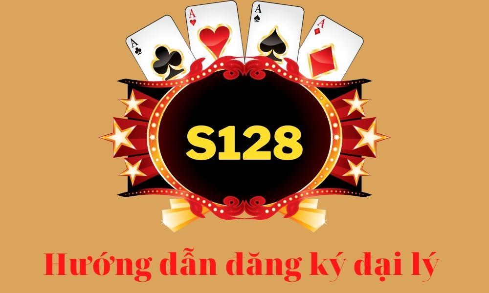 Hướng dẫn đăng ký làm đại lý nhà cái S128