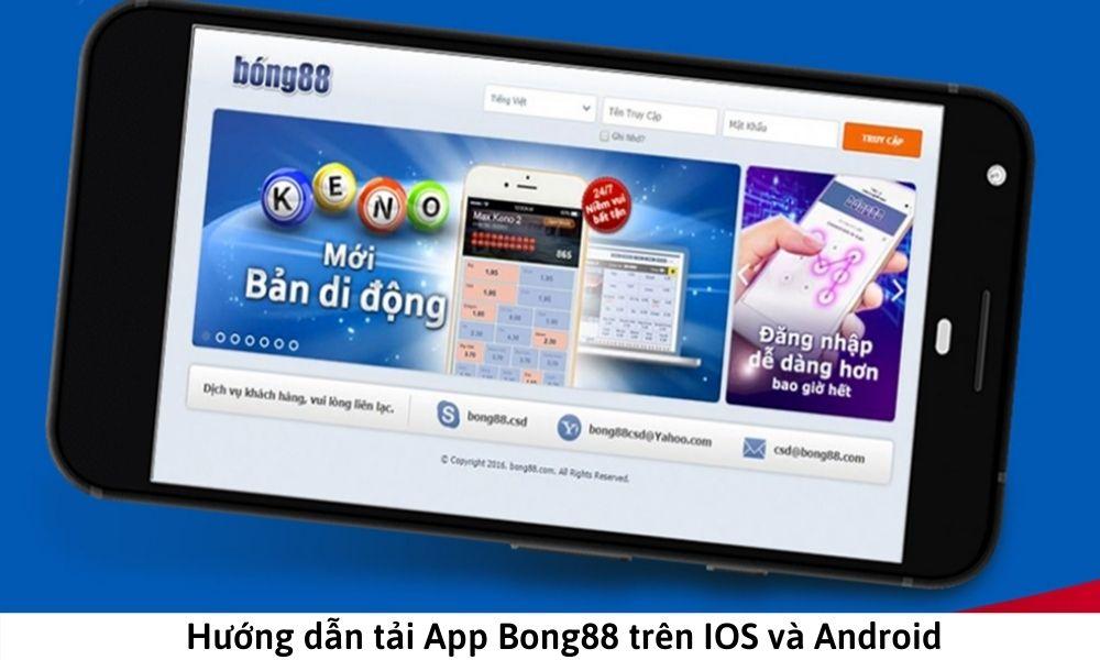 Hướng dẫn tải App Bong88 trên IOS và Android