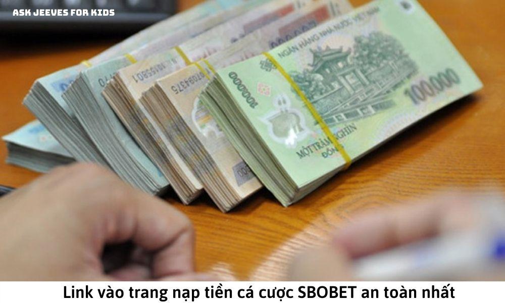 Link vào trang nạp tiền cá cược SBOBET an toàn nhất