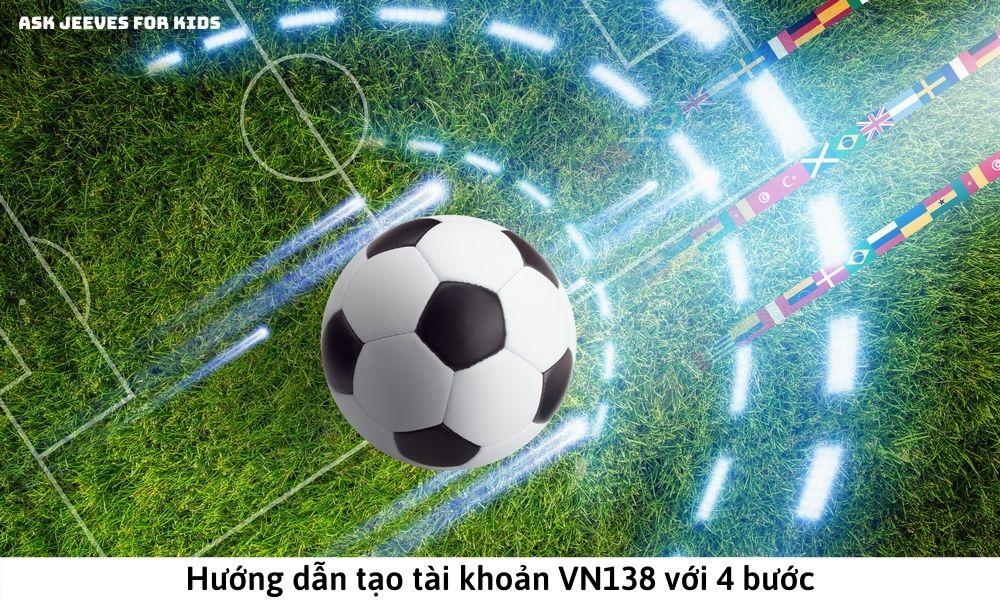 Hướng dẫn tạo tài khoản VN138 với 4 bước
